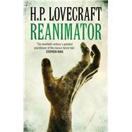 Reanimator by Lovecraft, H. P., 9781843915843