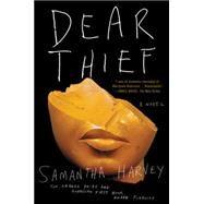 Dear Thief by Harvey, Samantha, 9780062415844