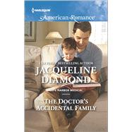 The Doctor's Accidental Family by Diamond, Jacqueline, 9780373755844