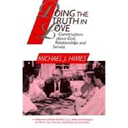 Doing the Truth in Love: Conversations About God, Relationships, and Service by Himes, Michael J., 9780809135844
