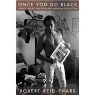 Once You Go Black by Reid-Pharr, Robert, 9780814775844
