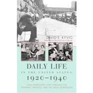 Daily Life in the United States, 1920-1940: How Americans Lived Through the