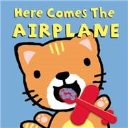 Here Comes the Airplane! by Ziefert, Harriet; Sami, 9781609055844