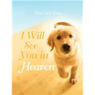 I Will See You in Heaven by Wintz, Friar Jack, 9781612615844