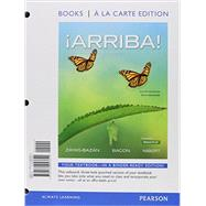 �Arriba! comunicaci�n y cultura, 2015 Release, Books a la Carte Edition plus MySpanishLab -- Access Card Package by Zayas-Baz�n, Eduardo J.; Bacon, Susan; Nibert, Holly J., 9780134225845