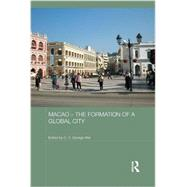 Macao û The Formation of a Global City by Wei; C.X. George, 9780415625845