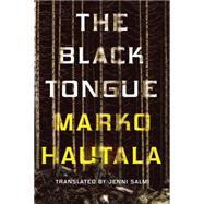 The Black Tongue by Hautala, Marko; Salmi, Jenni, 9781503945845