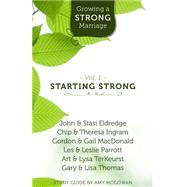 Growing a Strong Marriage: Starting Strong by Eldridge, John (CON); Eldridge, Stasi (CON); Thomas, Gary (CON); Thomas, Lisa (CON); Terkeurst, Art (CON), 9781619705845