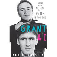 Grant and I by Forster, Robert, 9781785585845