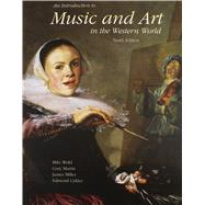 An Introduction to Music and Art in the Western World by Wold, Milo;Martin, Gary;Miller, James;Cykler, Edmund, 9780697255846