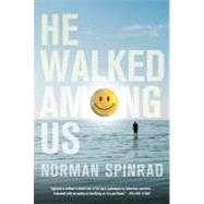 He Walked Among Us by Spinrad, Norman, 9780765325846