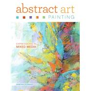 Abstract Art Painting: Expressions in Mixed Media by Stewart, Debora, 9781440335846