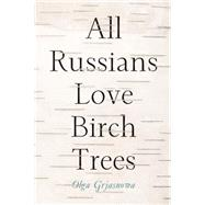 All Russians Love Birch Trees by GRJASNOWA, OLGA, 9781590515846