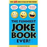 The Funniest Joke Book Ever by Unknown, 9781626865846