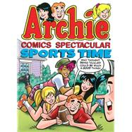 Archie Comics Spectacular: Sports Time by ARCHIE SUPERSTARS, 9781936975846