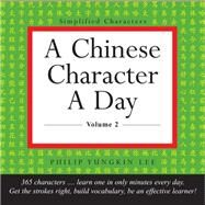 A Chinese Character a Day by Lee, Philip Yungkin, 9780804845847