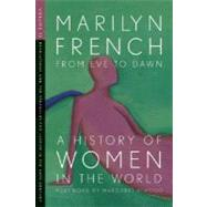 From Eve to Dawn, A History of Women in the World: Revolutions and Struggles for Justice in the 20th Century by French, Marilyn, 9781558615847