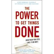The Power to Get Things Done by Levinson, Steve, Ph.d.; Cooper, Chris, 9780399175848