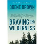 Braving the Wilderness by BROWN, BRENÉ, 9780812995848