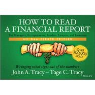 How to Read a Financial Report, Eighth Edition: Wringing Vital Signs Out of the Numbers by Tracy, 9781118735848