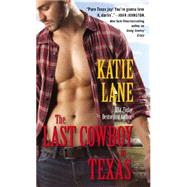The Last Cowboy in Texas by Lane, Katie, 9781455575848