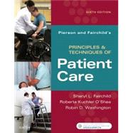 Pierson and Fairchild's Principles & Techniques of Patient Care by Fairchild, Sheryl L., 9780323445849