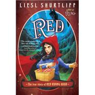 Red: The True Story of Red Riding Hood by Shurtliff, Liesl, 9780385755849