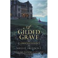 A Gilded Grave by Freydont, Shelley, 9780425275849