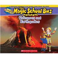 Magic School Bus Presents: Volcanoes & Earthquakes A Nonfiction Companion to the Original Magic School Bus Series by Jackson, Tom; Bracken, Carolyn; Bracken, Carolyn, 9780545685849