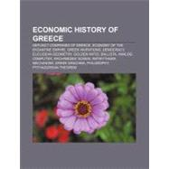 Economic History of Greece : Greek Drachma, Economic History of Greece and the Greek World, Economy of Ancient Greece, Greek Financial Audit by , 9781157575849