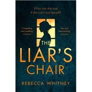 The Liar's Chair by Whitney, Rebecca, 9781447265849