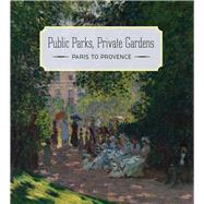 Public Parks, Private Gardens by Ives, Colta, 9781588395849