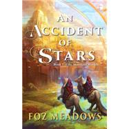 An Accident of Stars by Meadows, Foz, 9780857665850