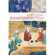 Lost Enlightenment by Starr, S. Frederick, 9780691165851