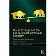 Susan Strange and the Future of Global Political Economy: Power, Control and Transformation by Germain; Randall, 9781138645851