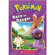Race to Danger (Pokémon Classic Chapter Book #5) by West, Tracey, 9781338175851