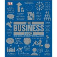 The Business Book (Big Ideas Simply Explained) by DK Publishing, 9781465415851