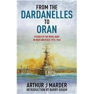 From the Dardanelles to Oran: Studies of the Royal Navy in War and Peace 1915-1940 by Marder, Arthur; Gough, Barry, 9781591145851
