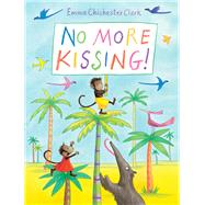 No More Kissing! by Chichester Clark, Emma, 9781783445851