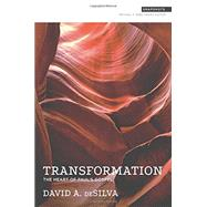 Transformation: The Heart of Paul's Gospel by deSilva, David A., 9781577995852