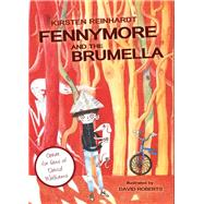Fennymore and the Brumella by Reinhardt, Kirsten; Roberts, David; Parkinson, Siobhan, 9781908195852
