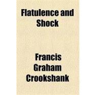 Flatulence and Shock by Crookshank, Francis Graham, 9780217475853