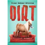 Dirt by Orenstein, Denise, 9780545925853