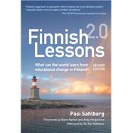 Finnish Lessons 2.0 by Sahlberg, Pasi; Ravitch, Diane; Hargreaves, Andy; Robinson, Ken, Sir (AFT), 9780807755853