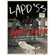 Lapd '53 by Ellroy, James; Martin, Glynn; Los Angeles Police Museum, 9781419715853