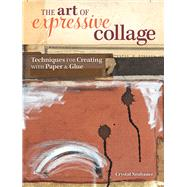 The Art of Expressive Collage by Neubauer, Crystal, 9781440335853