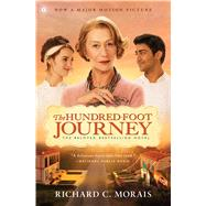 The Hundred-Foot Journey A Novel by Morais, Richard C., 9781476765853