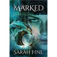 Marked by Fine, Sarah, 9781477825853