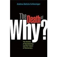 The Death of Why? by Schlesinger, Andrea Batista, 9781576755853