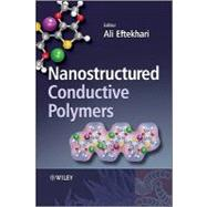 Nanostructured Conductive Polymers by Eftekhari, Ali, 9780470745854